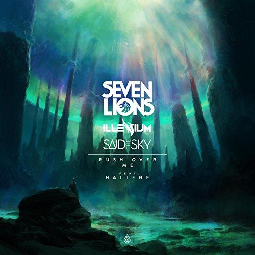 Seven Lions, Illenium & Said The Sky - Rush Over Me ft. Haliene (Synx Remix)