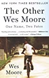 img - for The Other Wes Moore: One Name, Two Fates by Wes Moore (2011-01-11) book / textbook / text book