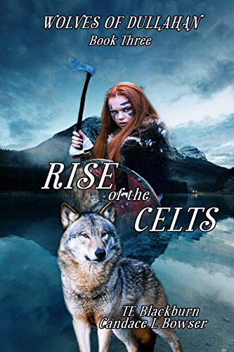 Rise of the Celts (The Wolves of Dullahan Book -