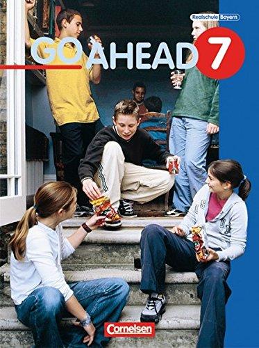 Go Ahead - Ausgabe für die sechsstufige Realschule in Bayern: 7. Jahrgangsstufe - Schülerbuch