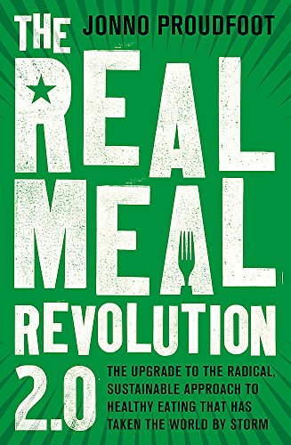 The Real Meal Revolution 2.0: The upgrade to the radical, sustainable approach to healthy eating that has taken the…