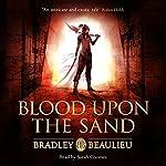 Blood upon the Sand   Bradley Beaulieu