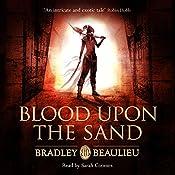 Blood upon the Sand | Bradley Beaulieu