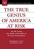 img - for The True Genius of America at Risk: Are We Losing Our Public Universities to De Facto Privatization? (ACE/Praeger Series on Higher Education) book / textbook / text book
