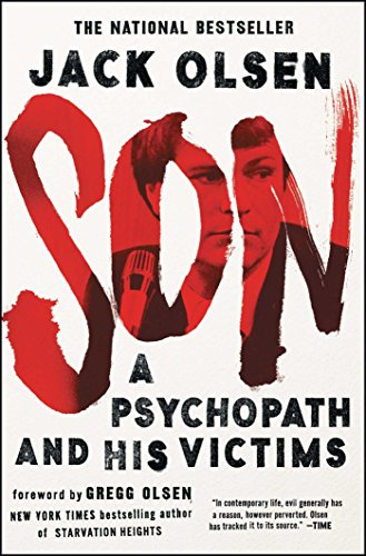 Son: A Psychopath and His Victims (Give A Boy A Gun Jack Olsen)