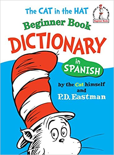 The Cat In The Hat Beginner Book Dictionary In Spanish Beginner