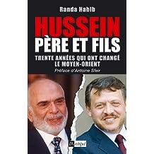 Hussein père et fils, les 20 années qui ont changé le Moyen Orient (Politique, idée, société) (French Edition)