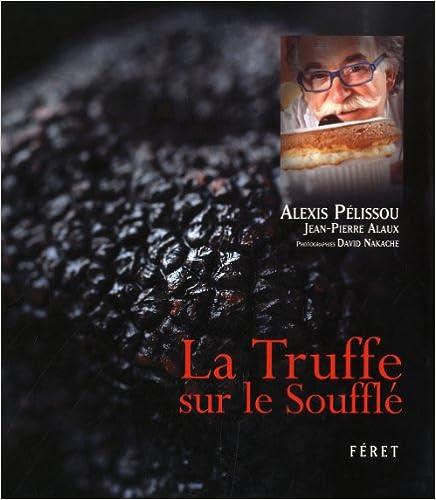 Lire en ligne La Truffe sur le Soufflé pdf