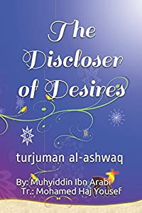 The Discloser of Desires: turjuman al-ashwaq