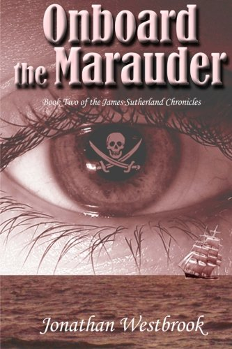 Download Onboard the Marauder: Book Two of the James Sutherland Chronicles pdf epub