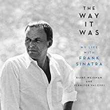 The Way It Was: My Life with Frank Sinatra Audiobook by Eliot Weisman, Jennifer Valoppi Narrated by David Aston Reese