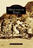 Mexicans in Tempe (Images of America)