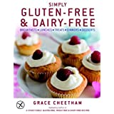 Simply Gluten-Free & Dairy-Free: Breakfasts*Lunches*Treats*Dinners*Desserts by Cheetham, Grace (2011) Hardcover