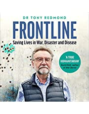 Frontline: Saving Lives in War, Disaster and Disease