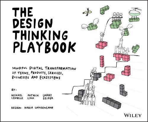 The Design Thinking Playbook: Mindful Digital Transformation of Teams, Products, Services, Businesses and Ecosystems [Lewrick, Michael - Link, Patrick - Leifer, Larry] (Tapa Blanda)