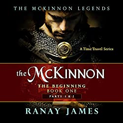 The McKinnon The Beginning Book 1: Parts 1 & 2: The McKinnon Legends A Time Travel Series
