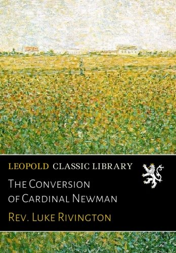 Read Online The Conversion of Cardinal Newman pdf epub