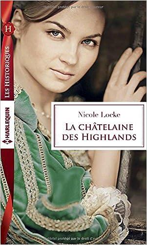 La châtelaine des Highlands - Nicole Locke