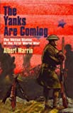 The Yanks Are Coming : The United States in the First World War, Marrin, Albert, 1893103110