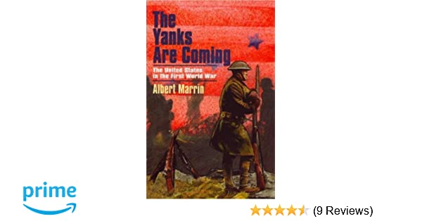Amazon the yanks are coming the united states in the first amazon the yanks are coming the united states in the first world war 9781893103115 albert marrin books fandeluxe Images