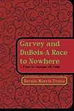 Garvey and Dubois-A Race to Nowhere, Bernie Morris Evans, 1491873507