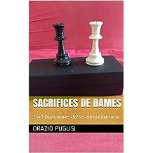 Sacrifices de Dames: 3348 Diagrammes classés thématiquement (French Edition)
