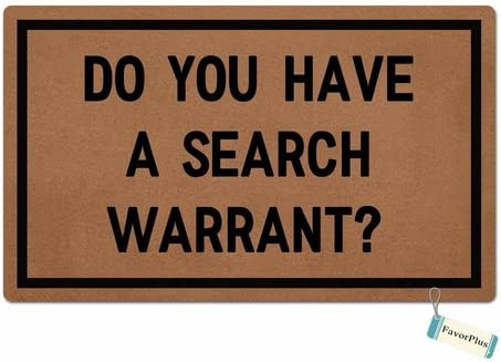FavorPlus DO You Have A Search Warrant Funny Entrance Custom Doormat Door Mat Machine Washable Rug Non Slip Mats Bathroom Kitchen Decor Area Rug 18X30 Inch