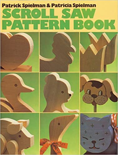 Scroll Saw Pattern Book Patrick Spielman Patricia Spielman Interesting Scroll Saw Patterns