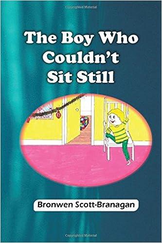 The Boy Who Couldn't Sit Still por Dr. Bronwen Scott-branagan epub