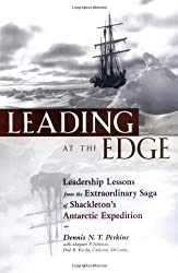 (Leading at the Edge: Leadership Lessons from the Extraordinary Saga of Shackleton's Antarctic Expedition) BY (Perkins, Dennis N. T.) on 2000