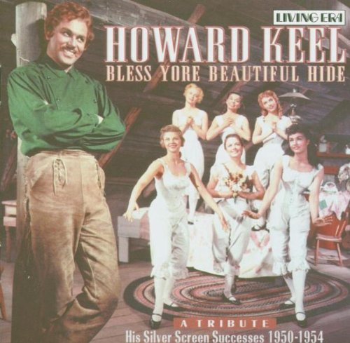 (Howard Keel - Bless Yore Beautiful Hide - Songs from the Musicals Kiss Me, Kate / Annie Get Your Gun / Show Boat / Seven Brides for Seven Brothers, etc)