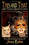 This and That and Tales about Cats, Jean Rabe, 098020867X