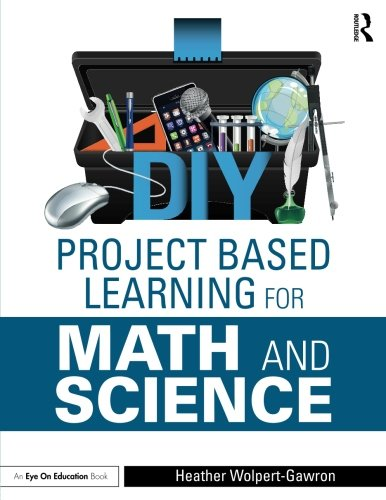 DIY Project Based Learning for Math and Science (Eye on Education) by Routledge