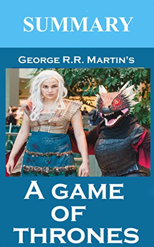 (Summary & Analysis of A Game of Thrones by George R.R. Martin (Game of Thrones Summary & Analysis Book)