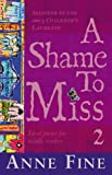 A Shame to Miss: 2 (Selected by the 2001-3 Children's Laureate) (Ideal poems for middle readers): Collection 2