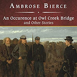 An Occurrence at Owl Creek Bridge and Other Stories Hörbuch