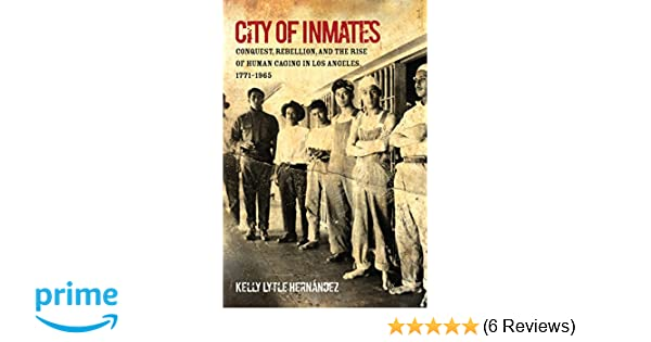 City of Inmates: Conquest, Rebellion, and the Rise of Human
