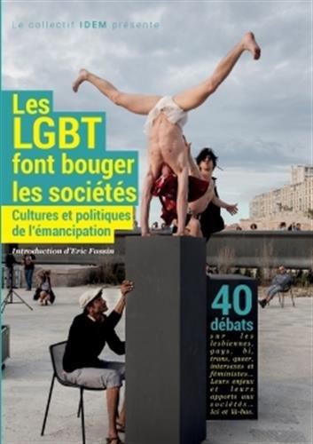 Les Lgbt font bouger les sociétés ! Cultures et politiques de l'émancipation (French Edition)