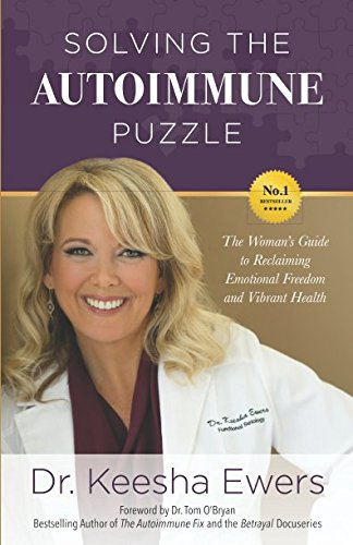 Solving The Autoimmune Puzzle  The Womans Guide To Reclaiming Emotional Freedom And Vibrant Health