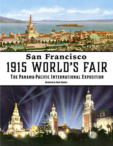San Francisco 1915 World's Fair: The Panama-Pacific International Exposition (The Panama Ca)