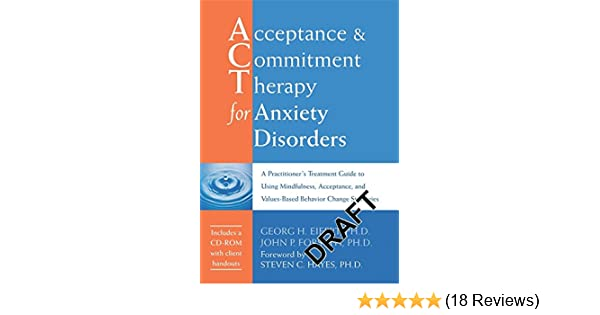acceptance and commitment therapy for anxiety disorders hayes steven c eifert georg h forsyth john p