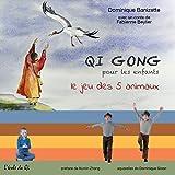 Qi Gong pour les enfants - le jeu des 5 animaux