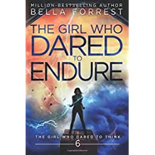 The Girl Who Dared to Think 6: The Girl Who Dared to Endure (Volume 6)