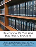 Handbook of the War for Public Speakers, National Secu League, 1176023861