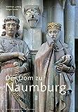Der Dom zu Naumburg (Große DKV-Kunstführer)