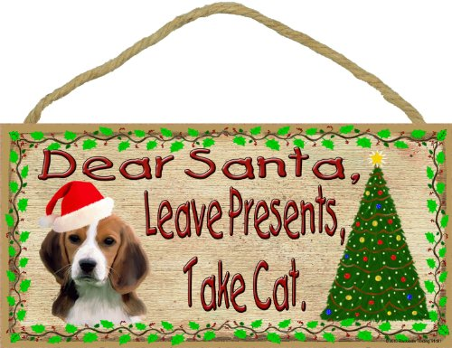 "Dear Santa Leave Presents Take Cat Beagle Christmas Dog Sign Plaque 5""x10"""