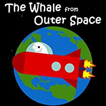 Childrens Books: The Whale from Outer Space [bedtime stories for children]