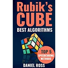 Rubik's Cube Best Algorithms: Top 5 Speedcubing Methods, Finger Tricks included, A Beginner's Guide with Easy instructions