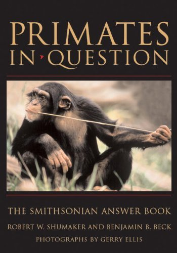 Download By Robert W. Shumaker - Primates in Question (Smithsonian Answer Book Series): The Smithsonian Answer Book: 1st (first) Edition pdf