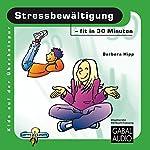 Stressbewältigung - fit in 30 Minuten   Barbara Hipp